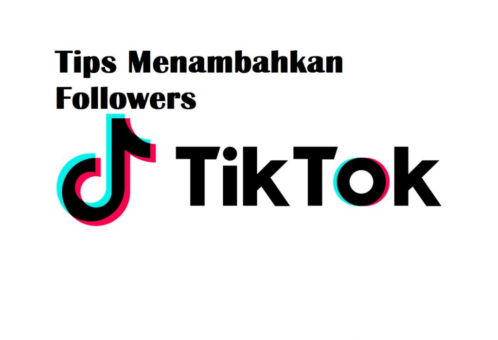 Tips Menambah Folllowers TikTok